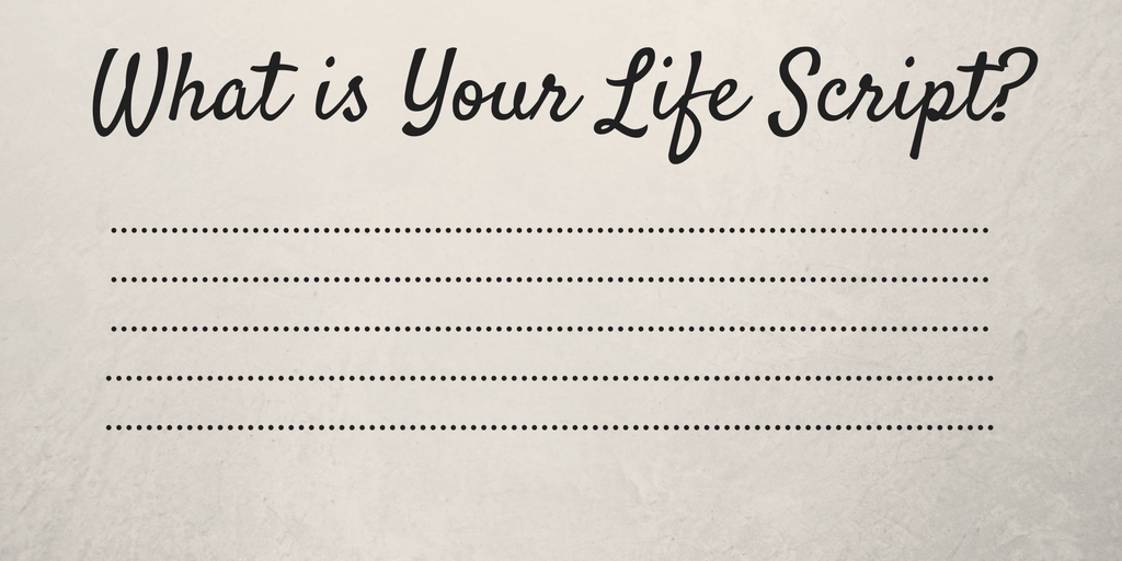 What is Your Life Script?